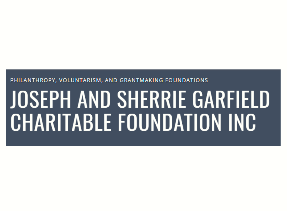 Joseph & Sherrie Garfield Charitable Foundation, Inc.